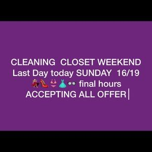 WEEKEND CLOSET TODAY SUNDAY 16/19 LAST DAY